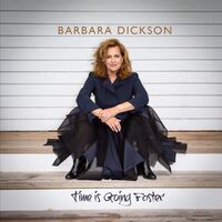Barbara Dickson - Time Is Going Faster