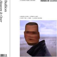 Bullion - Heaven Is Over (Crystal Clear Vinyl) [Clear Vinyl]