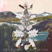 Lynx Ensemble - Baroque Tales