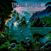 Trevor Bolder - Sail The Rivers