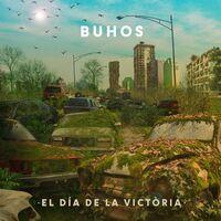 Búhos - El Dia De La Victoria
