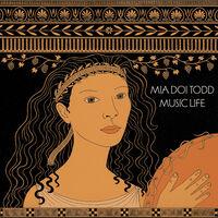 Mia Todd  Doi - Music Life