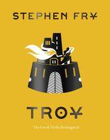 Stephen Fry - Troy: The Greek Myths Reimagined