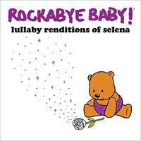 Rockabye Baby! - Lullaby Renditions Of Selena