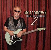Myles Goodwyn - Friends Of The Blues 2