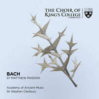 Choir Of Kings College Cambridge - Bach: St. Matthew Passion