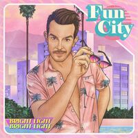 Bright Light Bright Light - Fun City [Indie Exclusive Limited Edition LP]