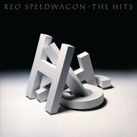 REO Speedwagon - The Hits by REO Speedwagon