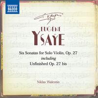 Ysaye - Six Sonatas for Solo Violin
