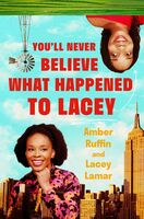 Ruffin, Amber / Lamar, Lacey - You'll Never Believe What Happened to Lacey: Stories About Racism