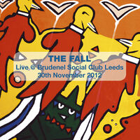 The Fall - Live in Leeds 2012