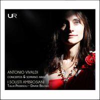 I Solisti Ambrosiani - Concertos & Soprano Arias