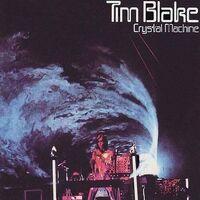 Tim Blake - Crystal Machine [Indie Exclusive] (Blue) [Indie Exclusive]