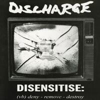 Discharge - Disensitise [Deluxe]