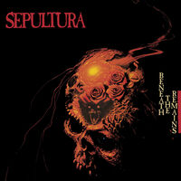 Sepultura - Beneath The Remains (Dlx)