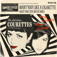 Courettes - Want You! Like A Cigarette