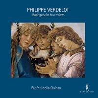 Verdelot / Profeti Della Quinta - Madrigals for Four Voices