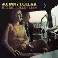 Johnny Dollar - Big Rig Rollin' Man