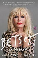 Betsey Johnson - Betsey: A Memoir