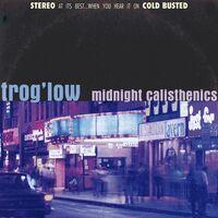 Trog'low - Midnight Calisthenics