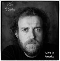 Joe Cocker - Alive In America