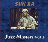 Sun Ra - Jazz Master's Vol 3.