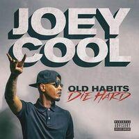 Joey Cool - Old Habits Die Hard
