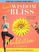 Sally Rosenfeld - Quick Wisdom With Bliss: Meditation In 30 Minutes