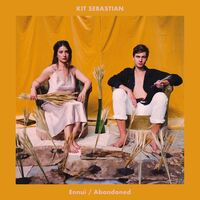 Kit Sebastian - Ennui/Adandoned [Limited Edition]