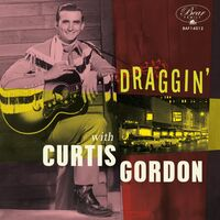 Curtis Gordon - Draggin' With Curtis Gordon (10in) [With Booklet] (Pcrd)