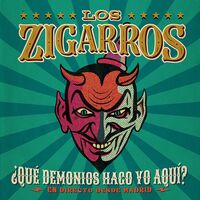 Los Zigarros - Que Demonios Hago Yo Aqui? En Directo Desde Madrid (CD+DVD)
