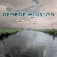 George Winston - Gulf Coast Blues & Impressions 2- A Louisiana Wetlands Benefit