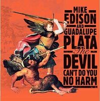 Mike Edison  / Guadalupe Plata - Devil Can't Do You No Harm (Spa)