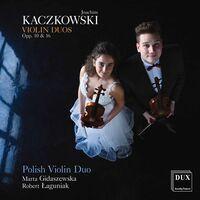 Kaczkowski / Polish Violin Duo - Violin Duos 10 & 16