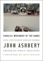 John Ashbery  / Lerner,Ben - Parallel Movement Of The Hands (Hcvr)