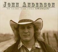 John Anderson - 40 Years & Still Swingin'
