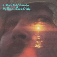 David Crosby - If I Could Only Remember My Name (Aniv)