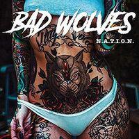 Bad Wolves - N.A.T.I.O.N. [Clean]