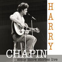 Harry Chapin - Some More Stories: Live At Radio Bremen 1977