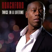 Roachford - Twice In A Lifetime [Import]