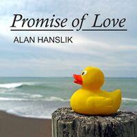 Alan Hanslik - Promise Of Love