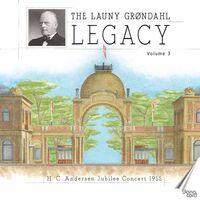 Grondahl/Holmboe - The Launy Grøndahl Legacy, Vol. 3