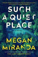 Miranda, Megan - Such a Quiet Place: A Novel