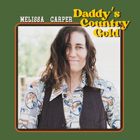 Melissa Carper - Daddy's Country Gold