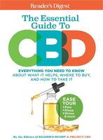Readers Digest - Reader's Digest The Essential Guide to CBD: Everything You Need toKnow About What It Helps, Where to Buy, And How to Take It