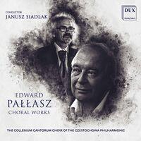 Pallasz / Siadlak - Choral Works
