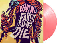 Anouk - Fake It Till We Die [Colored Vinyl] [Limited Edition] [180 Gram] (Pnk) (Hol)