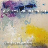 Alchemy Sound Project - Further Explorations