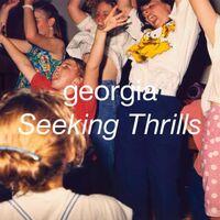 Georgia - Seeking Thrills [LP]