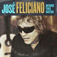 Jose Feliciano - Behind This Guitar